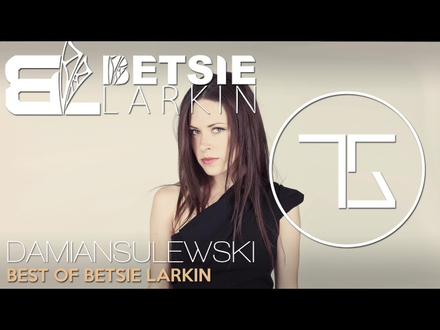 Best Of Betsie Larkin | Top Released Tracks | Vocal Trance Mix