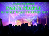 ANDY STROKE - PARTY PEOPLE ( DJ WOLF MASH UP REMIX 2017 )