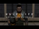 Half-Life Anomalous Materials SFM