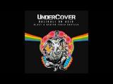 Undercover - Balikali On Acid (Blazy &amp Doktor Froid Bootleg)