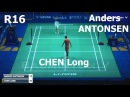 CHEN Long vs Anders ANTONSEN Badminton 2017 China Open R16
