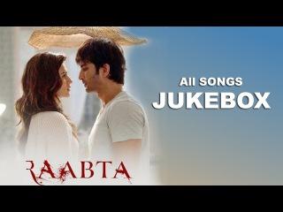 Raabta Movie Songs | Jukebox | Kriti Sanon & Sushant Sing Rajput |Arjit Singh