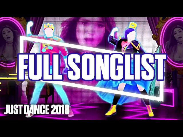Just Dance 2018: Full Songlist
