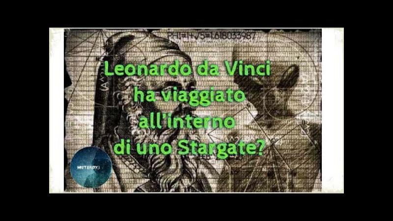 Leonardo da Vinci ha viaggiato all' interno di uno Stargate?