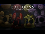 Rus sub Balloons Шарики - Five Nights at Freddys 3 Song by MandoPony перевод