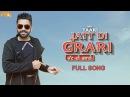 Jatt Di Grari(Full Video)- Taari-New Punjabi Songs 2017 - Latest Punjabi Song 2017 - White Hil Music