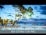 Bedroom Buddha - Mumbai Nights (Bar Del Mar Cafe Mix)