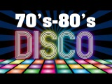 Classic Disco 70's-80's - Best Disco Songs Of The 70s and 80s
