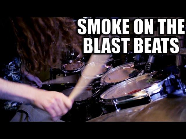 Smoke On The Blast Beats