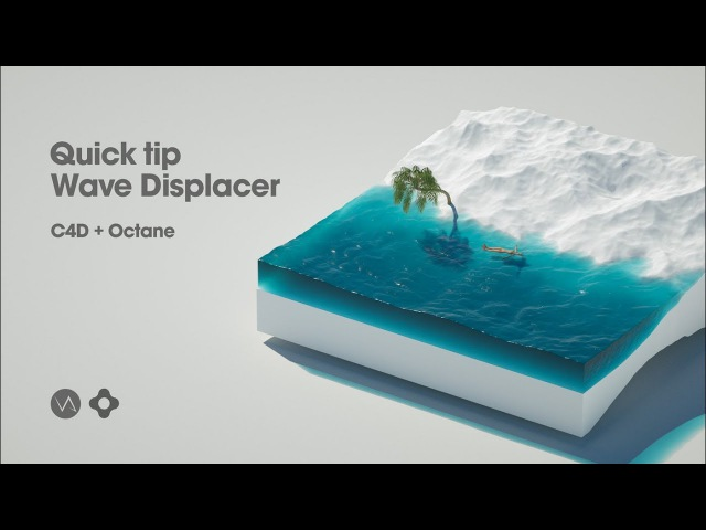 Tips: Creating animated Wave Displacer in Cinema 4D, Octane