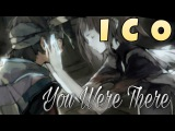 You Were There - ICO OST (Lyrics video - RUS &amp ENG)