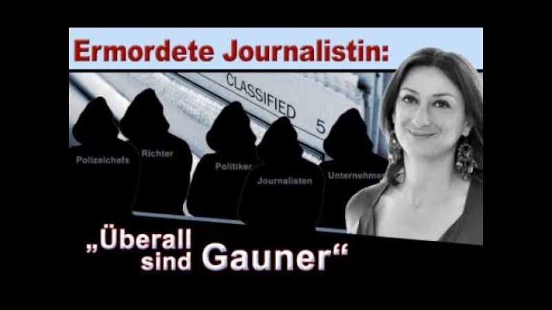 Ermordete Journalisten : Überall sind Gauner 19. 10.17 KlaTV