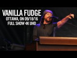 Vanilla Fudge LIVE @ CityFolk Festival, Ottawa, Canada September 18, 2016 4K UHD