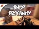 Bhop Profanity (CS:GO Frag Video)