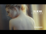 Vanotek feat. Eneli - Tell Me Who  Official Video