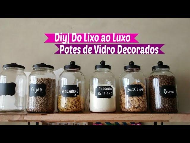 Diy | Reciclando Potes de Vidro Do lixo ao Luxo | Carla oliveira