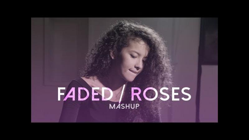 Faded / Roses - The Chainsmokers and Alan Walker | BILLbilly01 ft. Edana Mashup