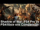 [4K] Shadow of War: PS4 Pro vs PS4/Xbox One Graphics Comparison + Frame-Rate Analysis