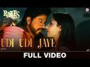 Udi Udi Jaye Full Video Raees Shah Rukh Khan Mahira Khan Ram Sampath