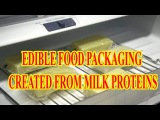 EDIBLE FOOD PACKAGING CREATED FROM MILK PROTEINS