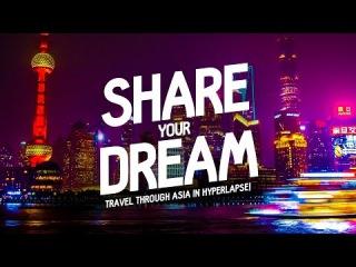 Share your DREAM | Travel HYPERLAPSE video in ASIA
