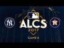 MLB 2017 / ALCS / Game 6 / 20.10.2017 / New York Yankees @ Houston Astros