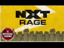 NXT - Rage (Program Theme)