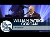 William Patrick Corgan Aeronaut