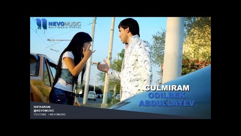 Odilbek Abdullayev - Gulmiram | Одилбек Абдуллаев - Гулмирам