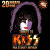 20.01 | Tribute to KISS ★ Paul Stanley Birthday