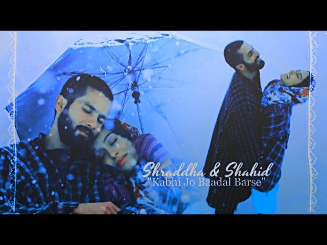 ❥ Shraddha Shahid   Kabhi Jo Baadal Barse [Crossover]