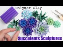 How to Sculpt Flowers and Plants Polymer Clay Succulents