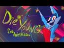 Die Young Kesha - Fan Animated Music Video - VivziePop