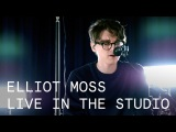 Elliot Moss  Without the Lights  Live in the Studio