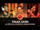 Ali Sethi Ali Hamza Waqar Ehsin Tinak Dhin Coke Studio Season 10 Episode 2