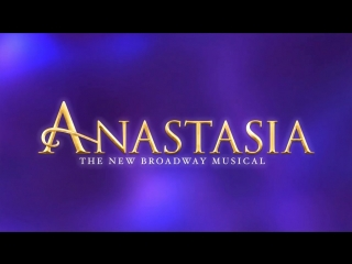 Видеопревью нового бродвейского мюзикла ANASTASIA