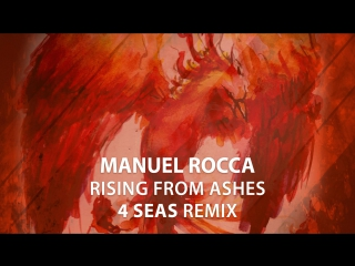 Manuel Rocca - Rising From Ashes (4 Seas Remix) [Teaser]