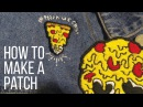 How To Hand Make a Patch