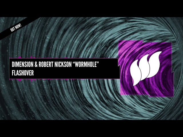 Dimension Robert Nickson - Wormhole [Extended] OUT NOW