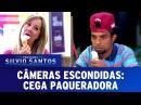 Cega Paqueradora Blind Prank Câmeras Escondidas 08 10 17
