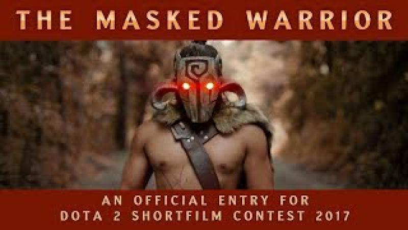 The Masked Warrior - Dota 2 Shortfilm Contest 2017