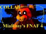 (fnaf sfm) MiaRissy's FNAF 4 song [COLLAB]