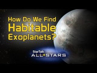 How Do We Find Habitable Exoplanets? StarTalk All-Stars Live!
