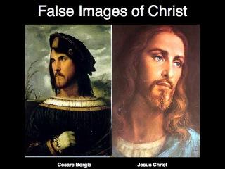 Cesare Borgia as Jesus Christ- The Great Deception