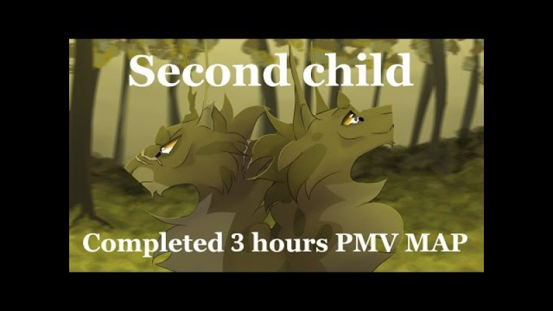 Second child - Completed Warrior Cats ||| 3 hours PMV MAP