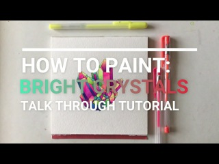 How to Paint: A Bright Watercolor + Gel Pen Crystal Cluster   Talk Through Tutorial   Patreon Sample