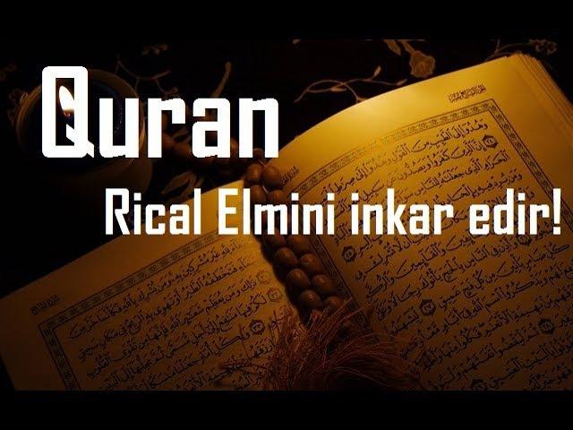 Birinci Hissə: Rical Elmi, Quran Məhkəməsində!