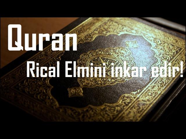 İkinci Hissə: Rical Elmi, Quran Məhkəməsində!