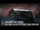 Star Citizen: Around the Verse - Building Solar Systems Nox Preview