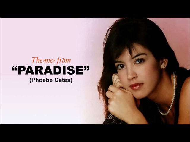 Paradise - Phoebe Cates [♪Music Video with Lyrics] (HD)